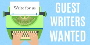 Guest Writers Wanted